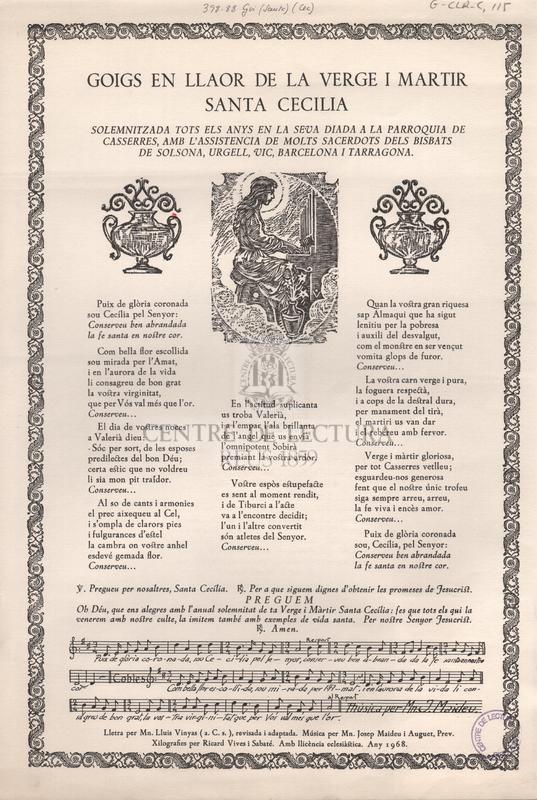 Goigs en llaor de la Verge i Martir Santa Cecilia solemnitzada tots els anys en la seva diada a la parroquia de Casserres, amb l'assistencia de molts sacerdots dels bisbats de Solsona, Urgell, Vic, Barcelona i Tarragona.
