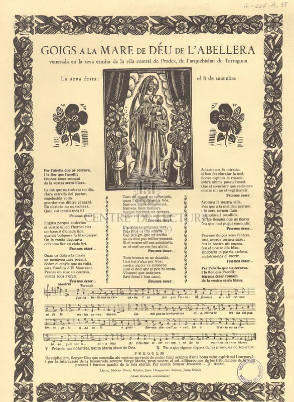 Goigs a la Mare de Déu de l'Abellera venerada en la seva ermita de la vila comtal de Prades, de l'arquebisbat de Tarragona. La seva festa: el 8 de setembre