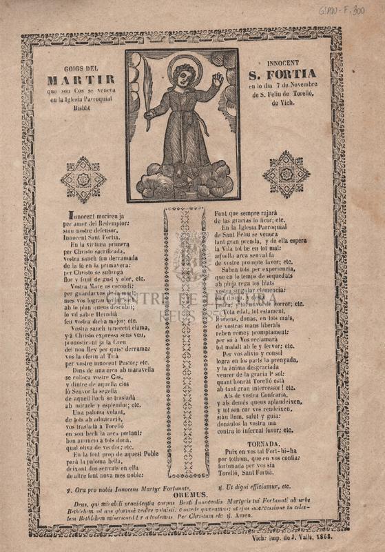 Goigs del innocent martir S. Fortia, que son cos se venera en lo dia 7 de novembre en la Iglesia Parroquial de S. Feliu de Torelló, Bisbat de Vich