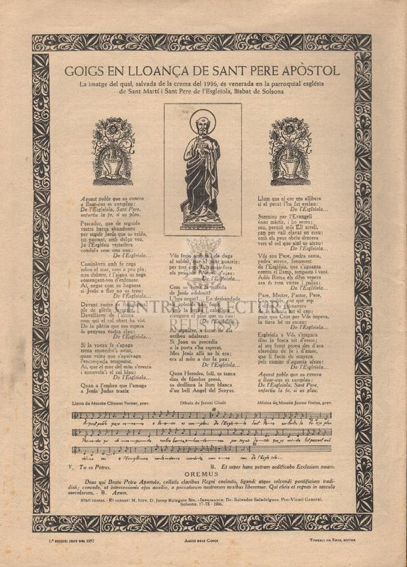 Goigs en llaor de Sant Bernat de Menthon ardiaca d'Aosta. Declarat per S.S. Pius XI Patró dels Excursionistes [i] Goigs en lloança de Sant Pere Apòstol. La imatge del qual, salvada de la crema del 1936, és venerada en la parroquial església de Sant Martí i Sant Pere de l'Esgleiola, Bisbat de Solsona.