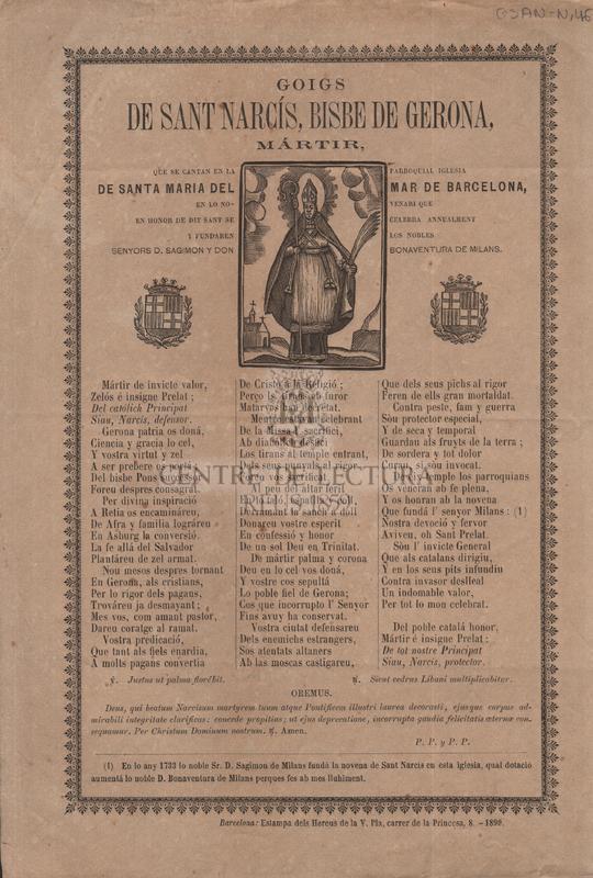 Goigs de San Narcís, Bisbe de Gerona, mártir, que se cantan en la parroquial iglesia de Santa Maria del Mar de Barcelona, en lo novenari que en honor de dit sant celebra annualment y fundaren los nobles senyors D.Sagimon y Don Bonaventura de Milans