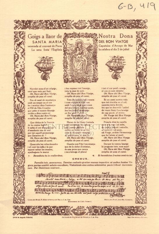 Goigs a llaor de Nostra Dona Santa Maria del Bon Viatge venerada al convent de Pares Caputxins d'Arenys de Mar. La seva festa l'Esglèsia la celebra el dia 2 de juliol
