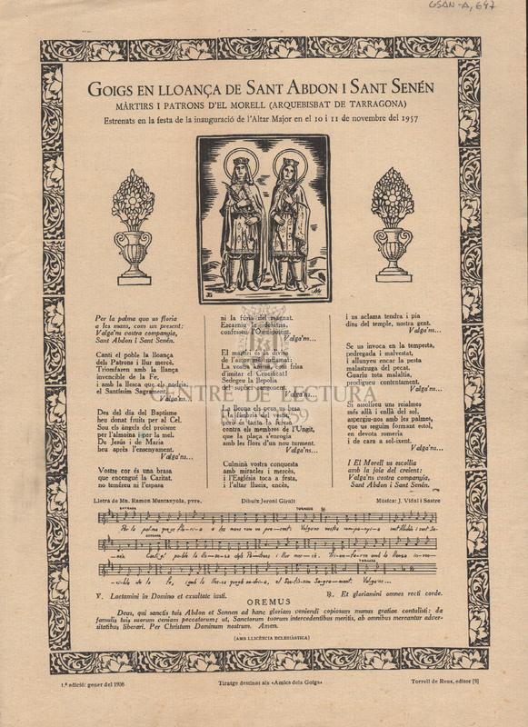 Goigs en lloança de Sant Abdon i Sant Senén màrtirs i patrona d'El Morell (Arquebisbat de Tarragona). Estrenats en la festa de la inauguració de l'Altar Major en el 10 i 11 de novembre del 1957.