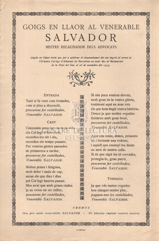 Goigs en llaor al venerable Salvador mestre recaudador dels advocats. Llegits en l'àpat intim que per celebrar el cinquantenari del seu ingrés al servei de l'Il·lustre Col·legi d'Advocats de Barcelona va tenir lloc al Restaurant de la Font del Gat, el 26 de Novembre de 1933