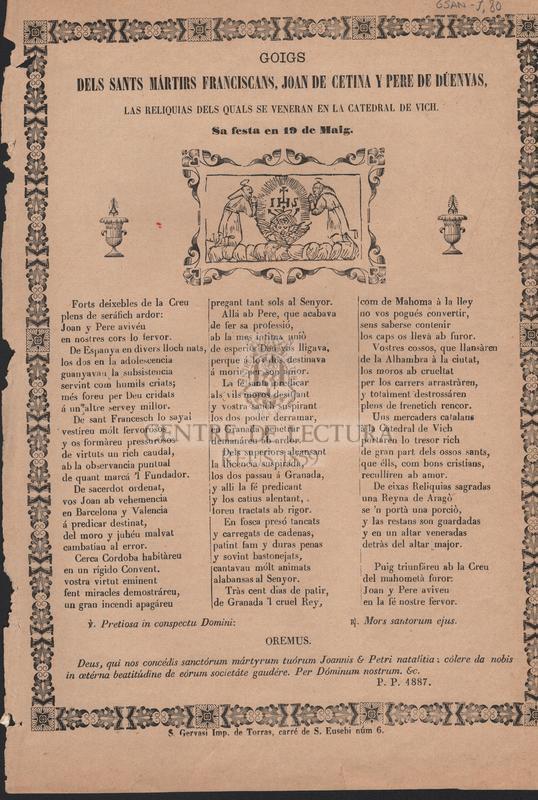 Goigs dels Sants Mártirs Franciscans, Joan Cetina y Pere de Dúenyas, las reliquias dels quals se veneran en la catedral de Vich. Sa festa en 19 de Maig.