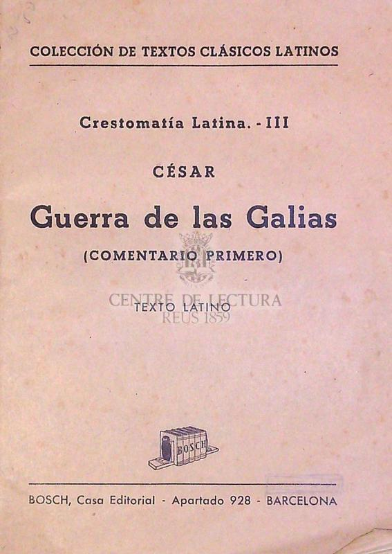 Guerra de las Galias : (comentario primero) : texto latino