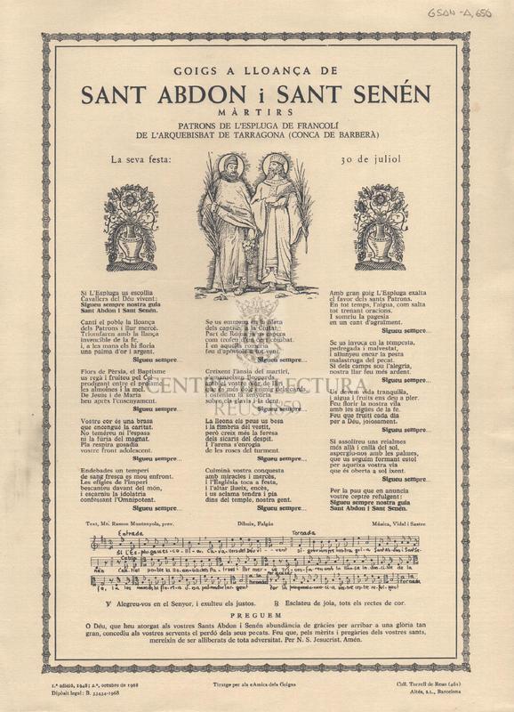 Goigs a lloança de Sant Abdon i Sant Senén màrtirs patrons de l'Espluga de Francolí de l'arquebisbat de Tarragona (Conca de Barberà). La seva festa: 30 de juliol.