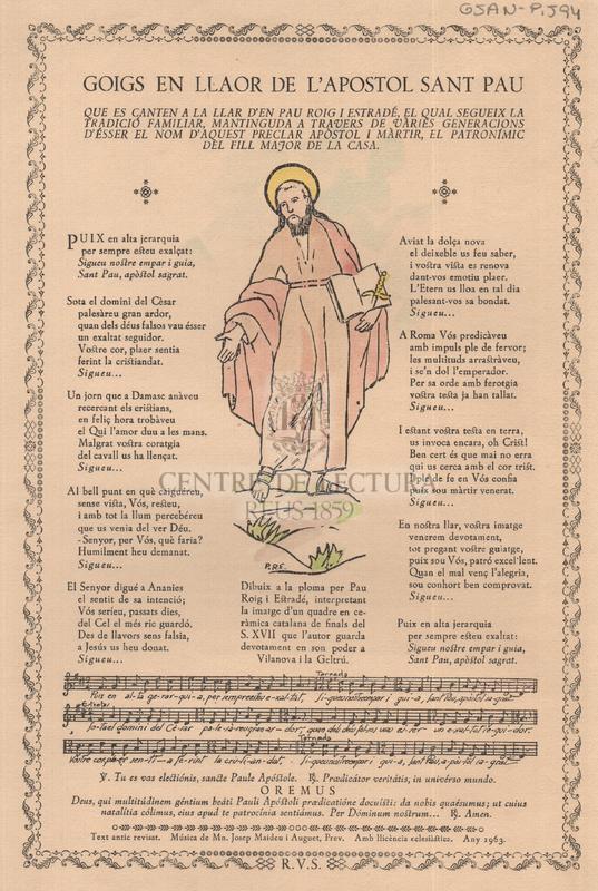 Goigs en llaor de l'Apostol Sant Pau que es canten a la llar d''en Pau Roig i estradé el qual segueix la tradició familiar, mantinguda a travers de varies generacions d'esser el nom d'aquest peclar apòstol i màrtir, el patronímic del fill major de la casa