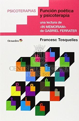 """Función poética y psicoterapia: una lectura de """"In memoriam"""" de Gabriel Ferrater"""