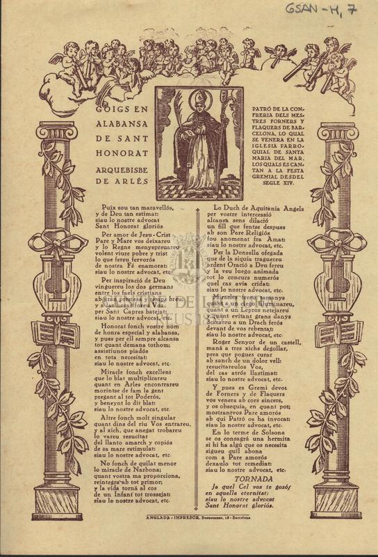 Goigs en alabansa de Sant Honorat arquebisbe de Arlés. Patró de la confreria dels mestres forners i flaquers de Barcelona, lo qual se venera en la iglesia parroquial de Santa Maria del Mar. Los quals es cantan a la festa gremial desdel segle XIV.