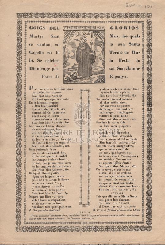 Goigs del gloriós Martyr San Mus, los quals se canten en la sua Santa Capella en lo Terme de Rubí. Se celebra la Festa lo Diumenge passat San Jaume Patró de Espanya