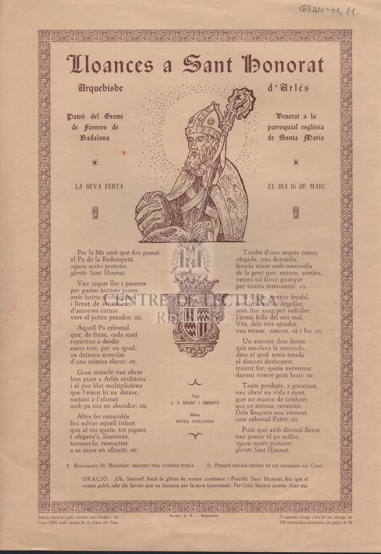 Lloances a Sant Honorat Arquebisbe d'Arlés Patró del Gremi de forners de Badalona. Venerat a la parroquial església de Santa Maria. La seva festa el dia 16 de maig.