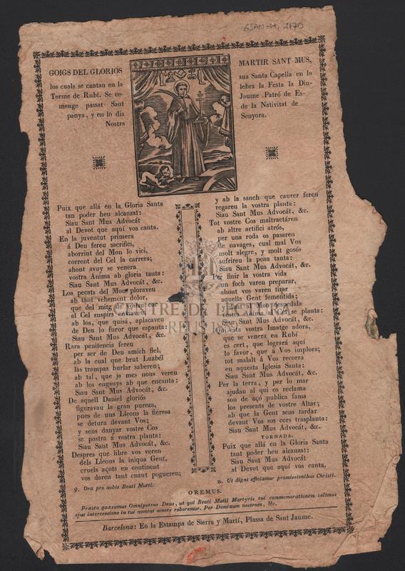 Goigs del gloriós Martir San Mus, los quals se canten en la sua Santa Capella en lo Terme de Rubí. Se celebra la Festa lo Diumenge passat Sant Jaume Patró de Espanya, y en lo dia de la nativitat de Nostra Senyora