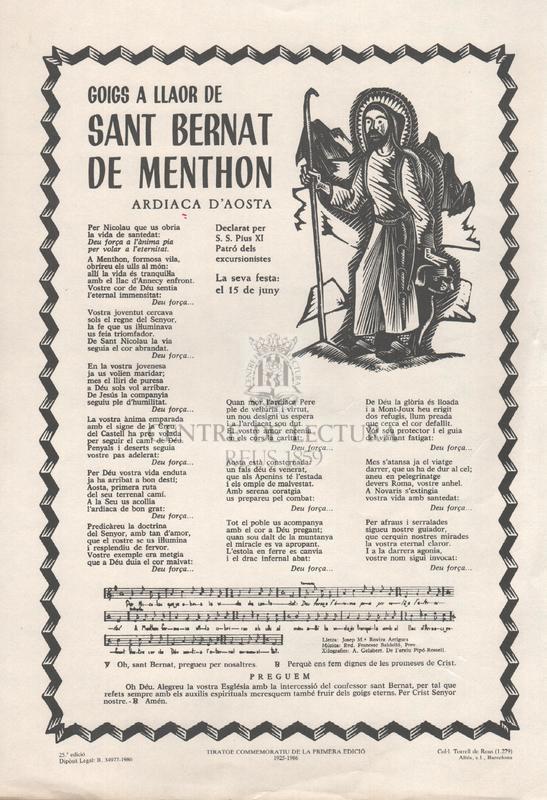 Goigs a llaor de Sant Bernat de Menthon. Ardiaca d'Aosta. Declarat per S. S. Pius XI Patró dels excursionistes. La seva festa: el 15 de Juny