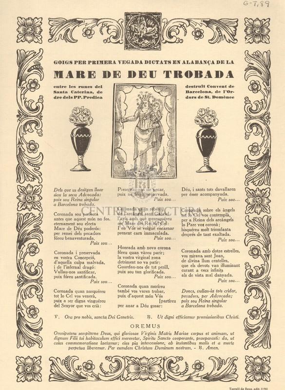 Goigs per primera vegada dictats en alabança de la Mare de Déu Trobada entre les runes del Convent de Santa Caterina, de Barcelona, de l'Ordre dels PP. Predicadors de St. Domènec