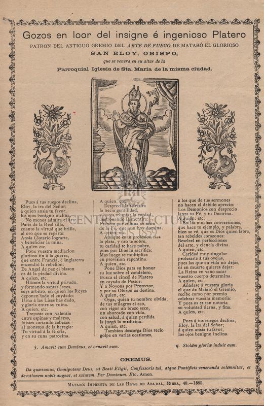 Gozos en loor del insigne é ingenioso Platero, patrón del antiguo gremio del Arte de fuego de Mataró, el glorioso san Eloy, obispo, que se venera en su altar de la Parroquial Iglesia de Sta. Maria de la misma ciudad