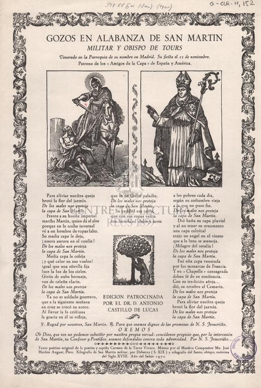 Gozos en alabanza de san Martin militar y obispo de Tours. Venerado en la Parroquia de su nombre en Madrid. Patrono de los Amigos de la Capa de España y América.